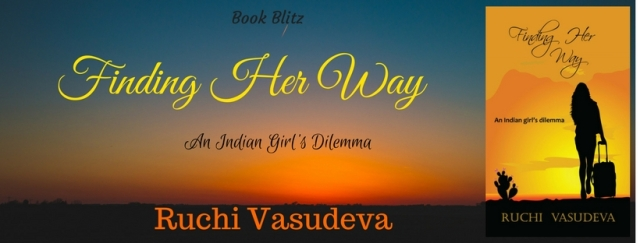 Book Blitz: Finding Her Way - An Indian Girl's dilemma by Ruchi Vasudeva